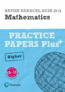 REVISE Edexcel GCSE  9 1  Mathematics Higher Practice Papers Plus