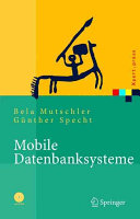 Mobile Datenbanksysteme: Architektur, Implementierung, Konzepte