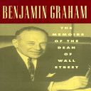 Benjamin Graham The Memoirs Of The Dean Of Wall Street