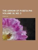 The Arrow of Pi Beta Phi Volume 30  No  3