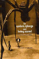 On Spiders  Cyborgs  and Being Scared