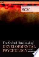 The Oxford Handbook of Developmental Psychology, Vol. 1