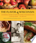 """""""The Flavor of Wisconsin: An Informal History of Food and Eating in the Badger State"""" by Harva Hachten, Terese Allen"""