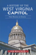 A History of the West Virginia Capitol