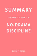 Summary of Daniel J. Siegel's No-Drama Discipline by Swift Reads Pdf/ePub eBook