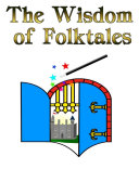 The Wisdom of Folktales  Lessons on How to Live Happily Ever After