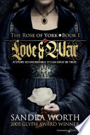 The Rose of York  LOVE   WAR Book