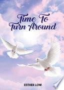 Time To Turn Around