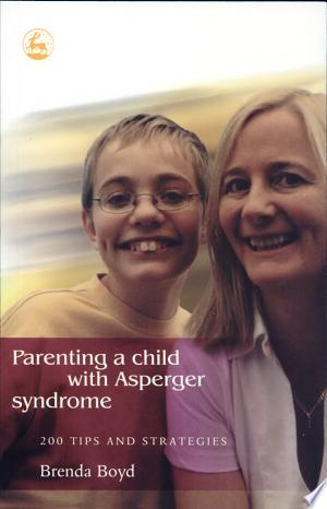 Download Parenting a Child with Asperger Syndrome Free Books - Dlebooks.net