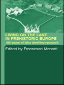 Pdf Living on the Lake in Prehistoric Europe