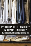Evolution Of Technology In Apparel Industry Book