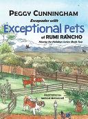 Escapades with Exceptional Pets of Rumi Rancho