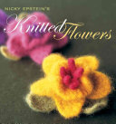 Nicky Epstein s Knitted Flowers