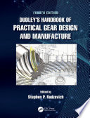 Dudley s Handbook of Practical Gear Design and Manufacture