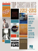 Top Christian Hits of 2012-2013 (Songbook)