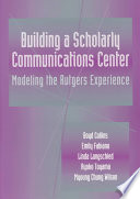 Building a Scholarly Communication Center