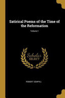 Satirical Poems of the Time of the Reformation;