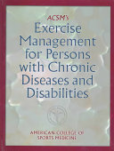 ACSM s Exercise Management for Persons with Chronic Diseases and Disabilities