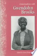 """Conversations with Gwendolyn Brooks"" by Gwendolyn Brooks, Gloria Jean Wade Gayles"