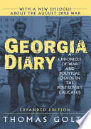 Georgia Diary A Chronicle Of War And Political Chaos In The Post Soviet Caucasus