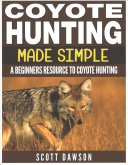 Coyote Hunting Made Simple