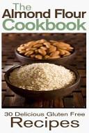 The Almond Flour Cookbook