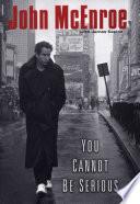 """You Cannot Be Serious"" by John McEnroe, James Kaplan"
