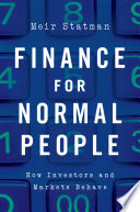 Finance for normal people : how investors and markets behave / Meir Statman.