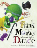 Frank Was a Monster Who Wanted to Dance Pdf/ePub eBook
