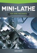 Mini Lathe for Home Machinists