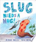 Slug Needs a Hug