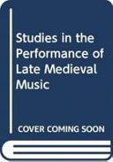 Studies in the Performance of Late Medieval Music
