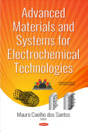 Advanced Materials and Systems for Electrochemical Technologies