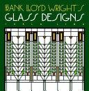 Frank Lloyd Wright s Glass Designs