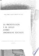 La prostitución y el juego como anomalías sociales