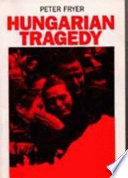 Hungarian Tragedy and Other Writings on the 1956 Hungarian Revolution Book