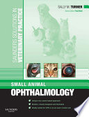 Saunders Solutions in Veterinary Practice  Small Animal Ophthalmology E Book