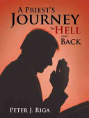A Priest s Journey to Hell and Back