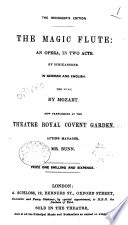 The Manager's Edition. The Magic Flute. An Opera in Two Acts [in Prose and in Verse], Etc. Germ. & Eng