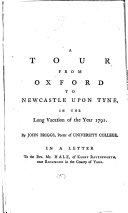 A Tour from Oxford to Newcastle Upon Tyne, in the Long Vacation of the Year 1791