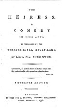 The Heiress. A Comedy ... As Performed at the Theatre-Royal, Drury-Lane ... Fifteenth Edition
