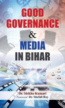 Good Governance   Media In Bihar