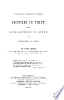 Pictures in print, being recollections in rhyme and pencillings in prose