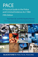 PACE : a practical guide to the Police and Criminal Evidence Act 1984
