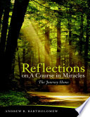 Reflections On: A Course In Miracles