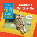 National Geographic Kids Little Kids First Board Book  Animals on the Go