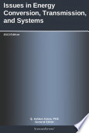 Issues in Energy Conversion  Transmission  and Systems  2013 Edition Book