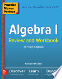 Practice Makes Perfect Algebra I Review and Workbook  Second Edition