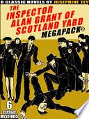 Inspector Alan Grant of Scotland Yard MEGAPACK®