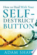 How to Deal With Your Self-Destruct Button
